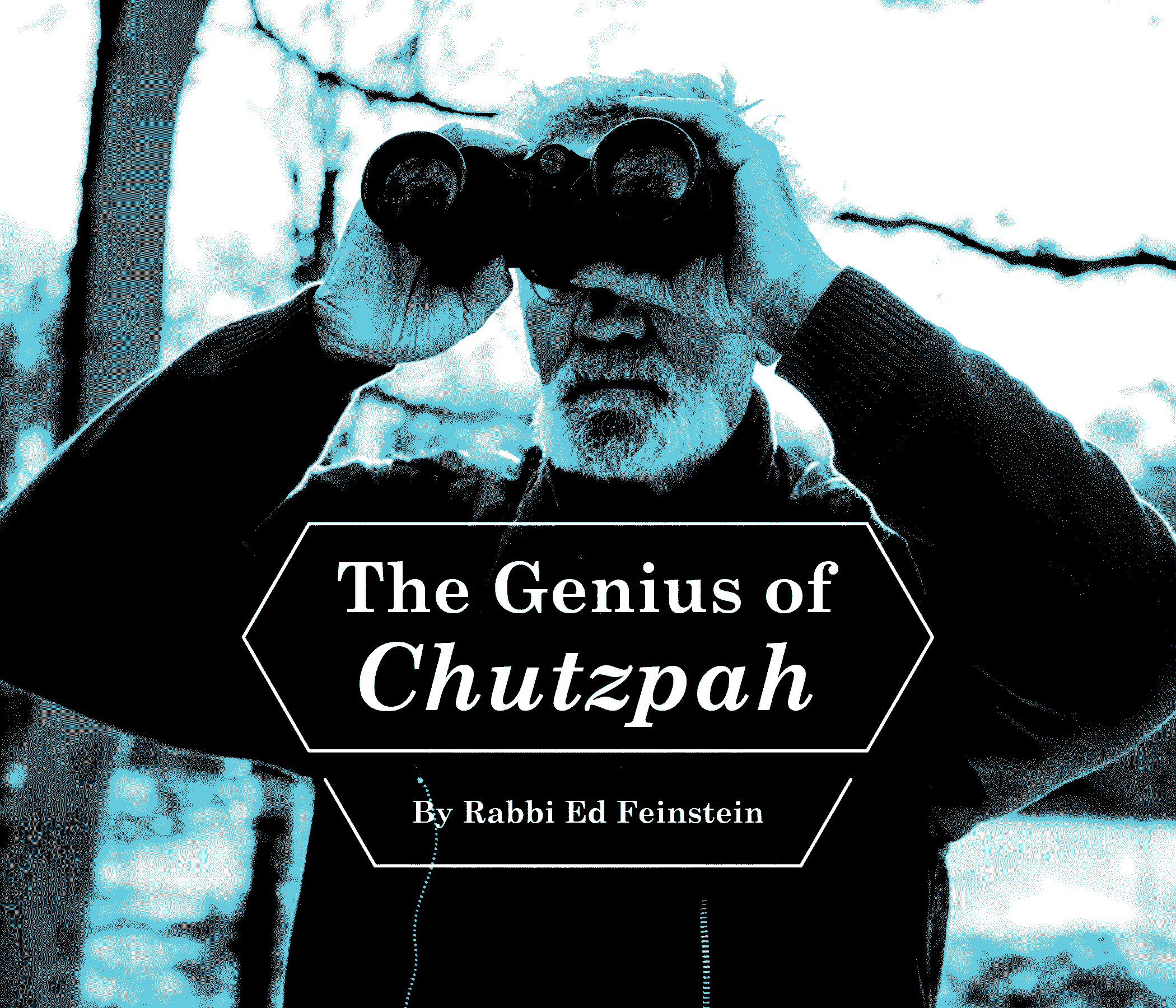 The Genius of Chutzpah - 7 Days of Genius - Medium