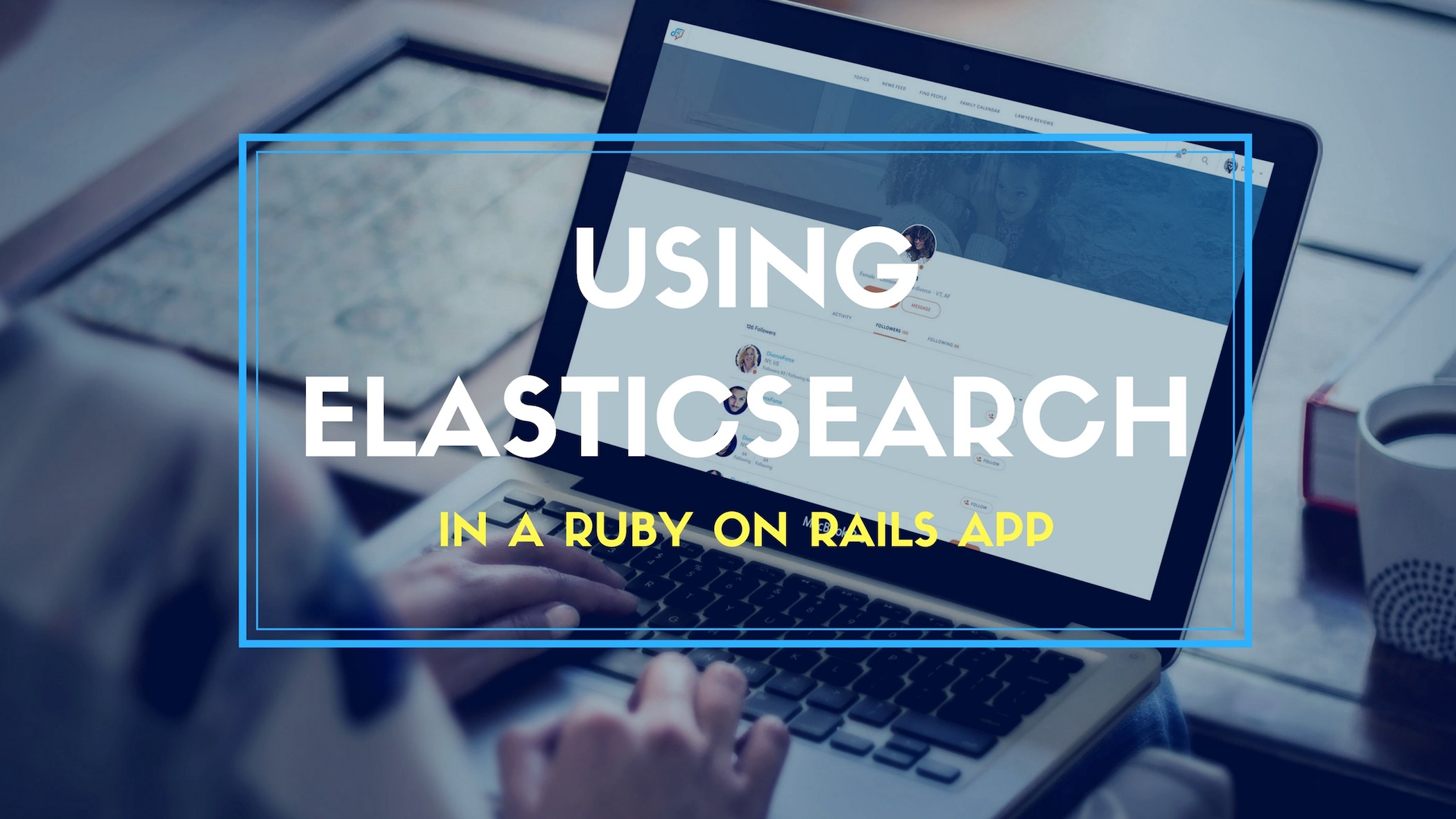 How Should You Use Elasticsearch In Ruby On Rails App?