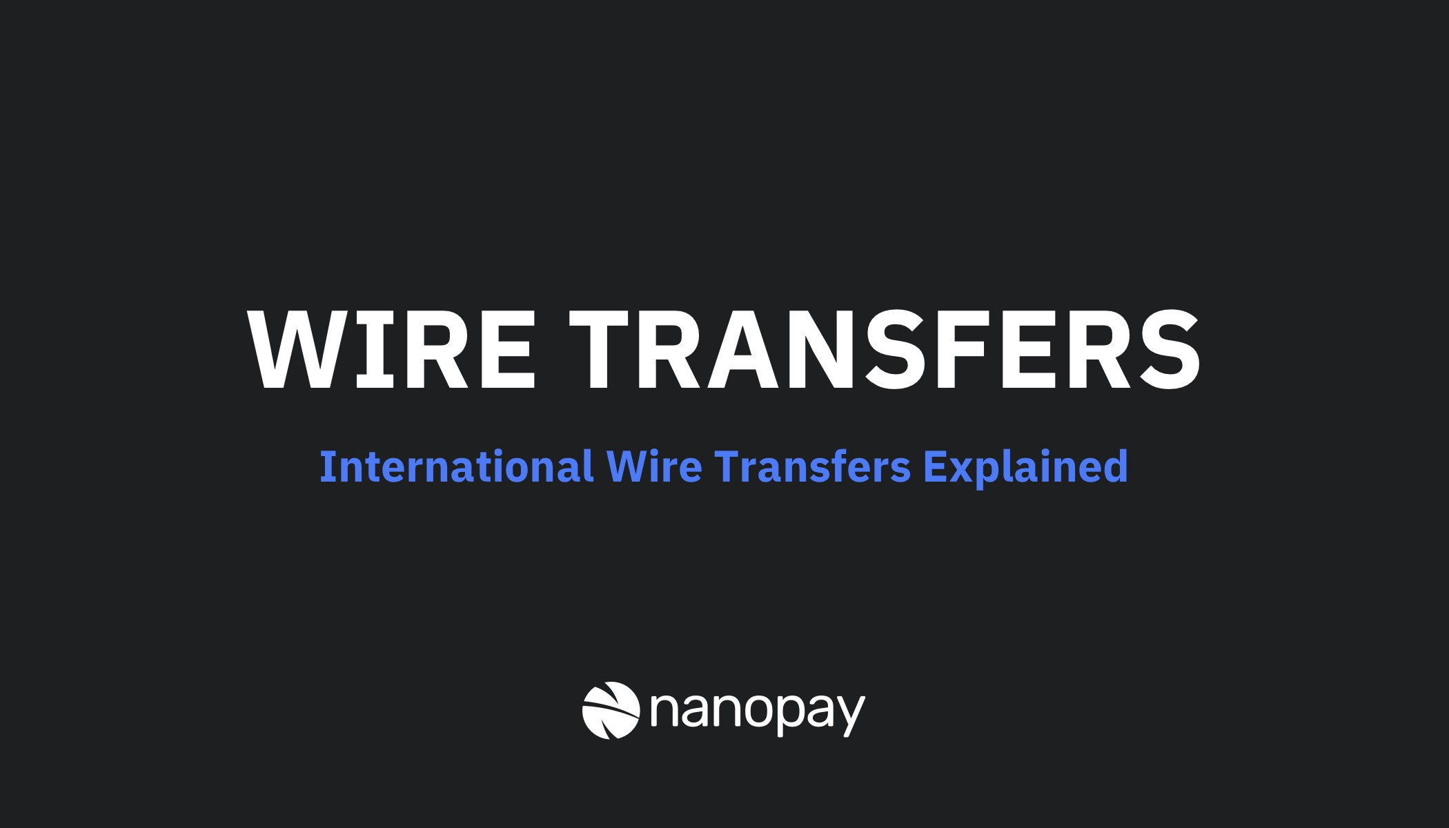 Explained International Wire Transfers
