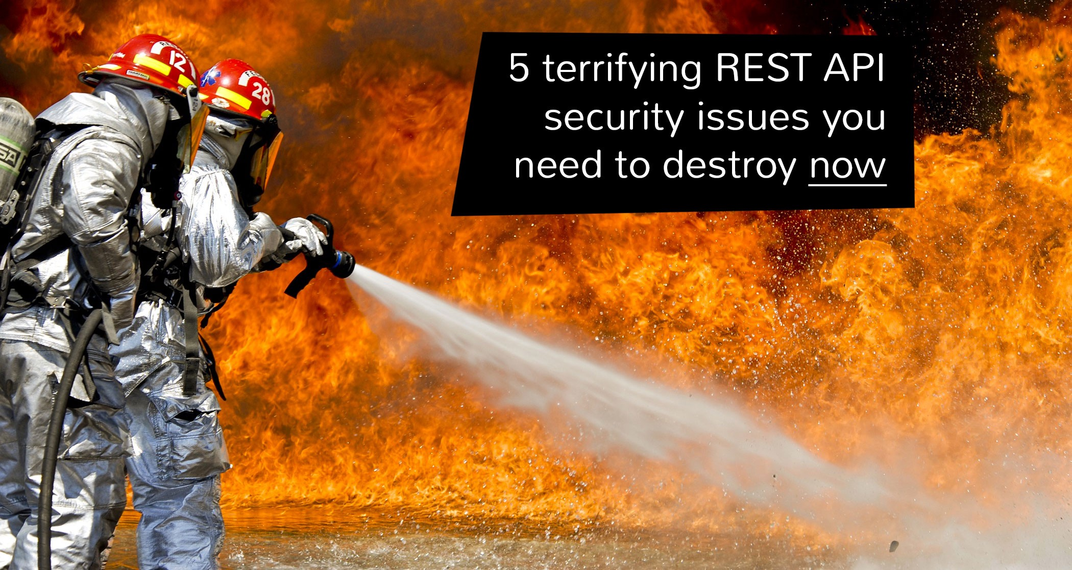 5 Terrifying REST API security issues you need to destroy now