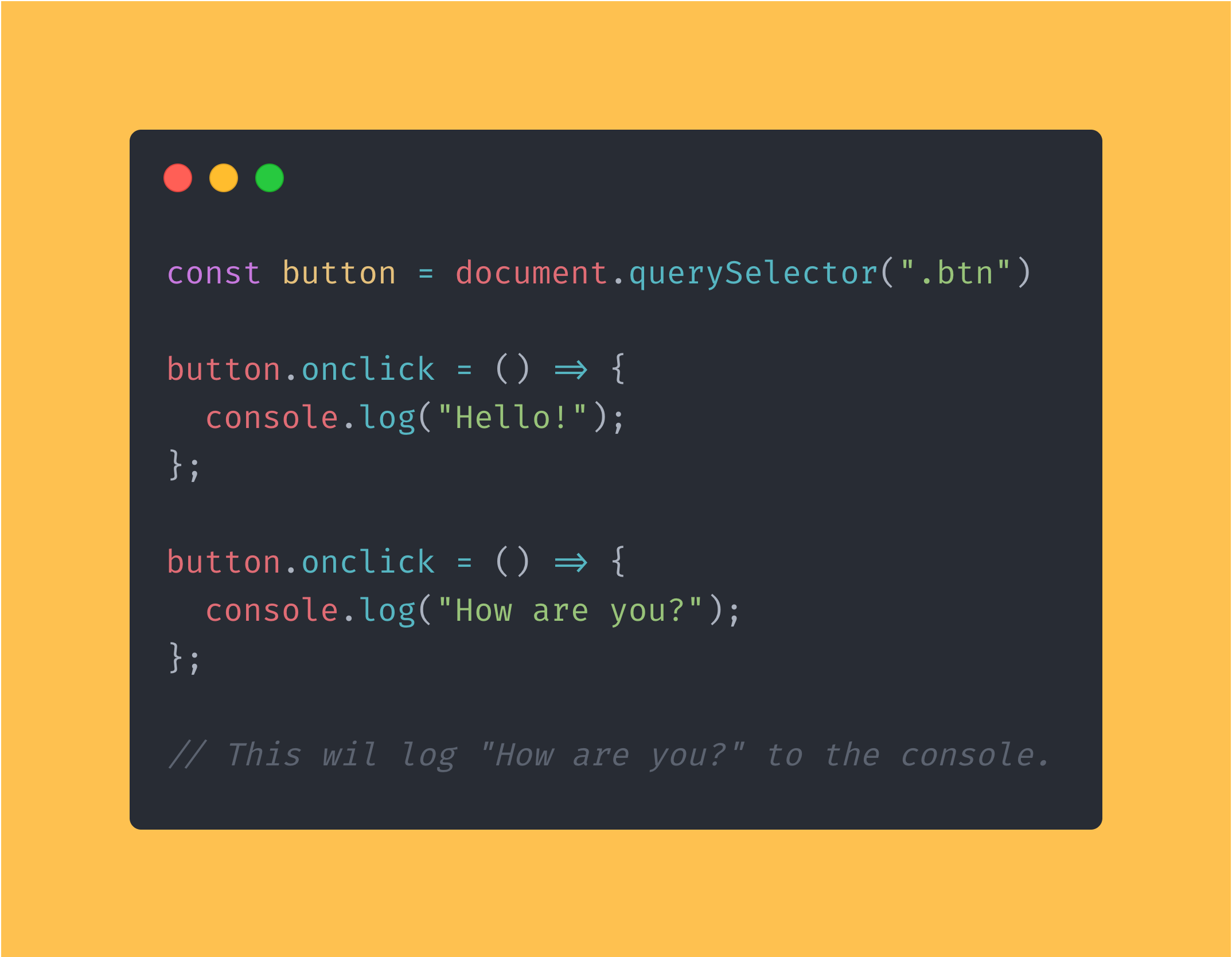 """JavaScript code block showing how when you use the """"onclick"""" property of an element twice, it will overwrite the first one."""