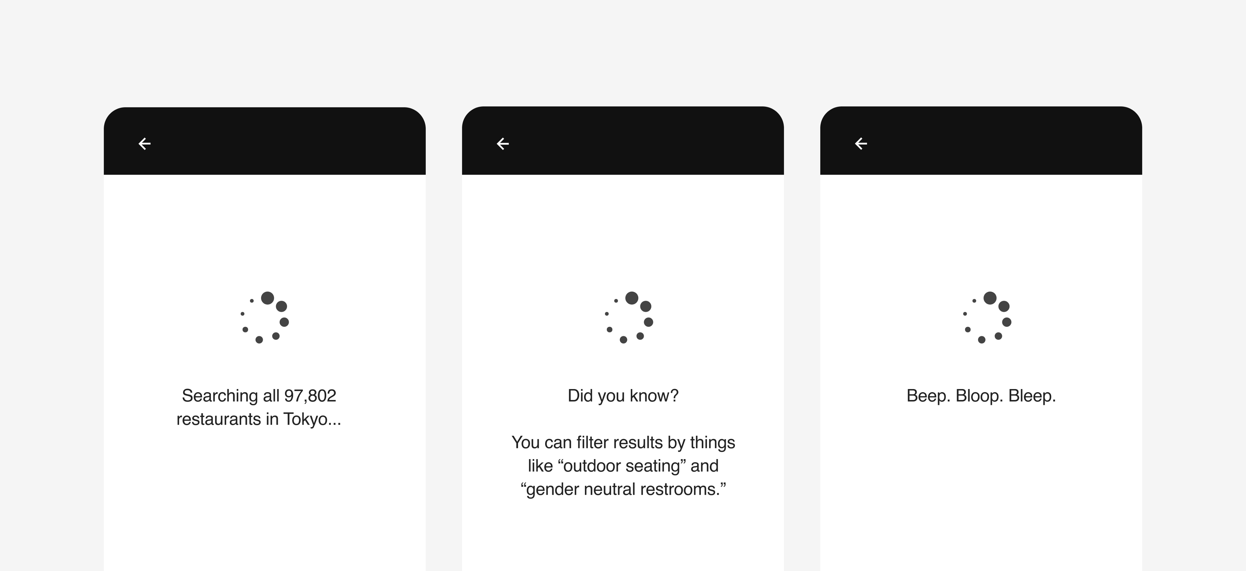 """Loading screens. One says searching thousands of places. Two explains a filtering feature. Three says """"beep boop."""""""