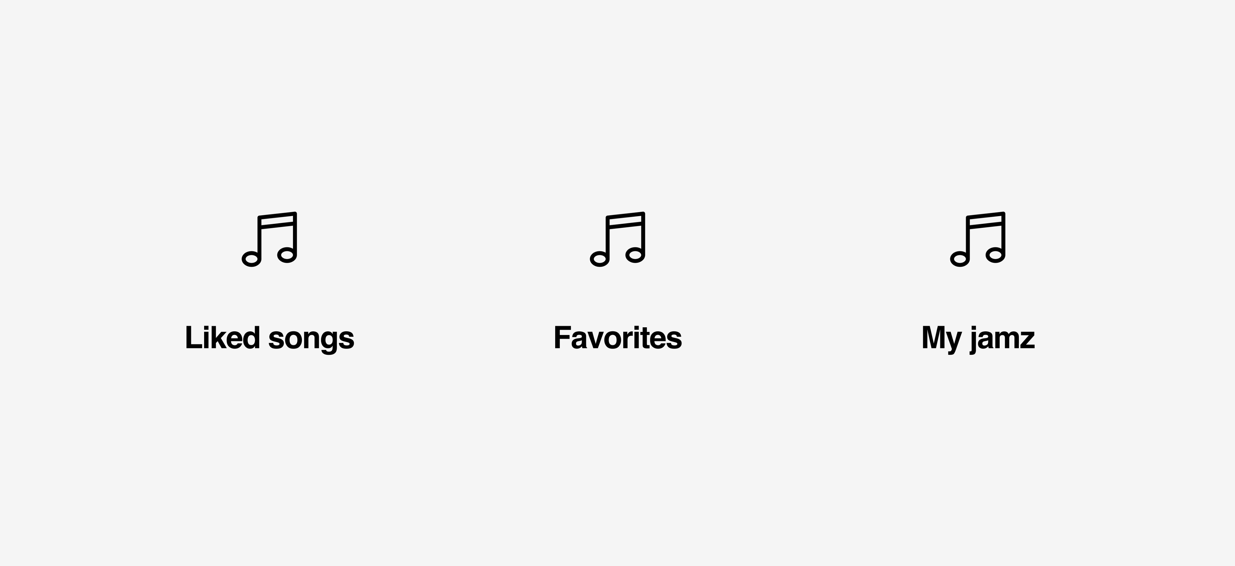 Three ways to talk about one feature. Liked songs. Favorites. Or my jams, with a z.