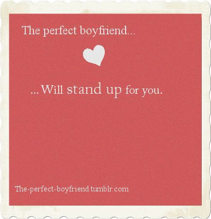Love quote and saying Image Description The Perfect Boyfriend