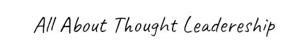 All About Thought Leadership