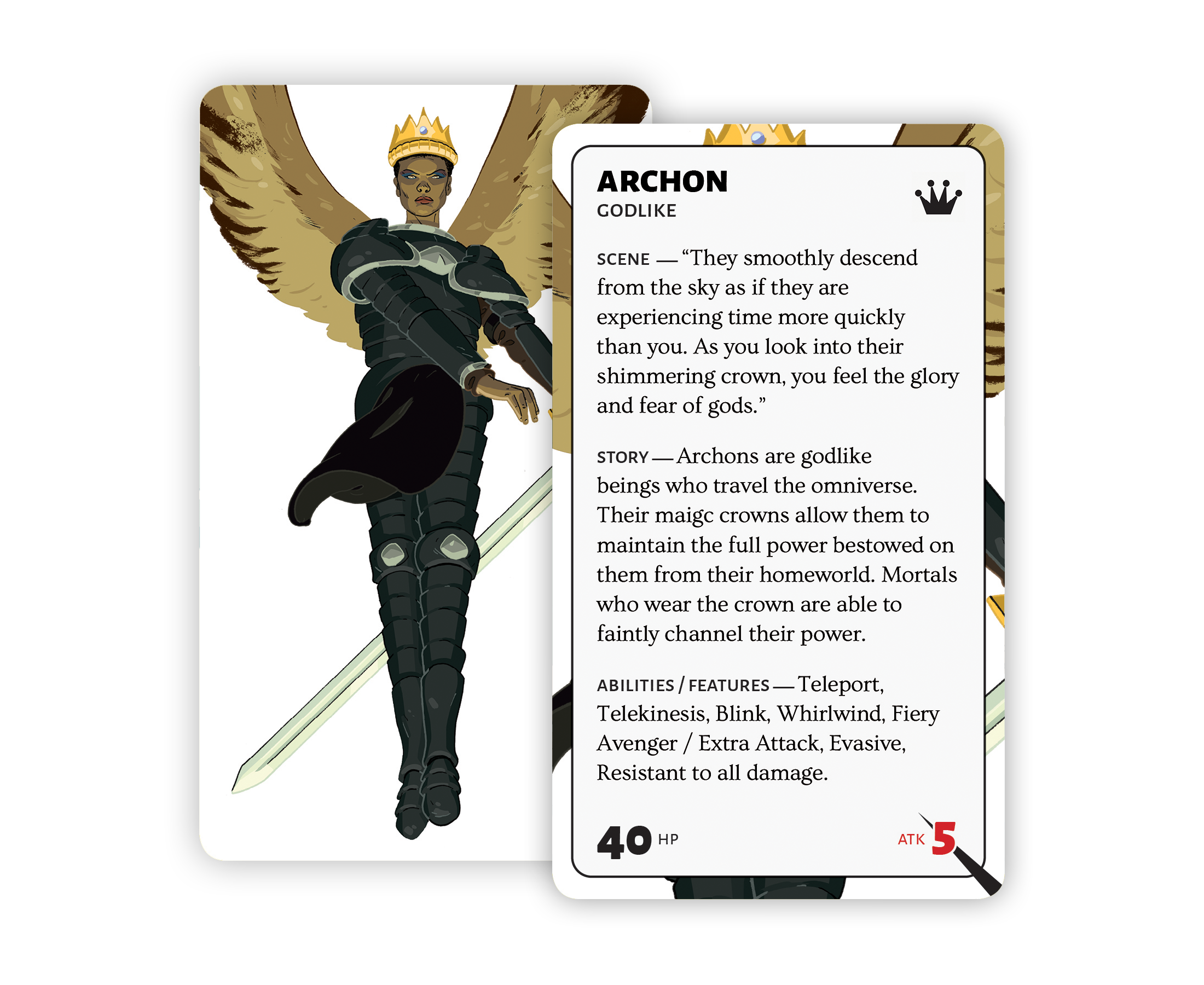 Archons are godlike beings who travel the omniverse. Their maigc crowns allow them to maintain their full powers.