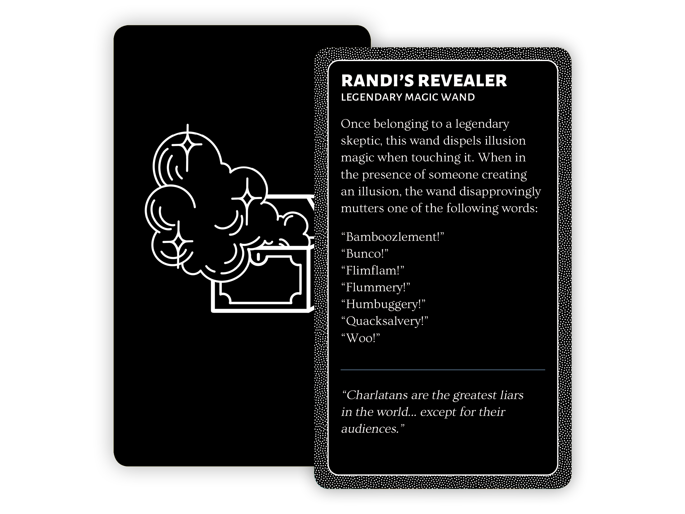 Randi's Revealer: a magic wand once belonging to a legendary skeptic that can be used to dispel illusion magic.