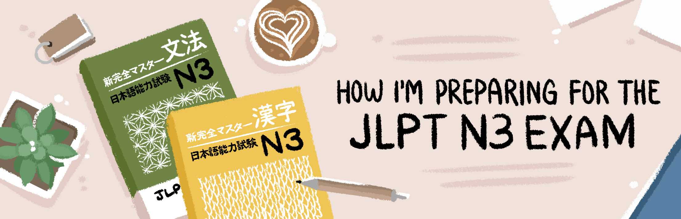 Japanese Study Techniques: How I'm Preparing for the JLPT N3