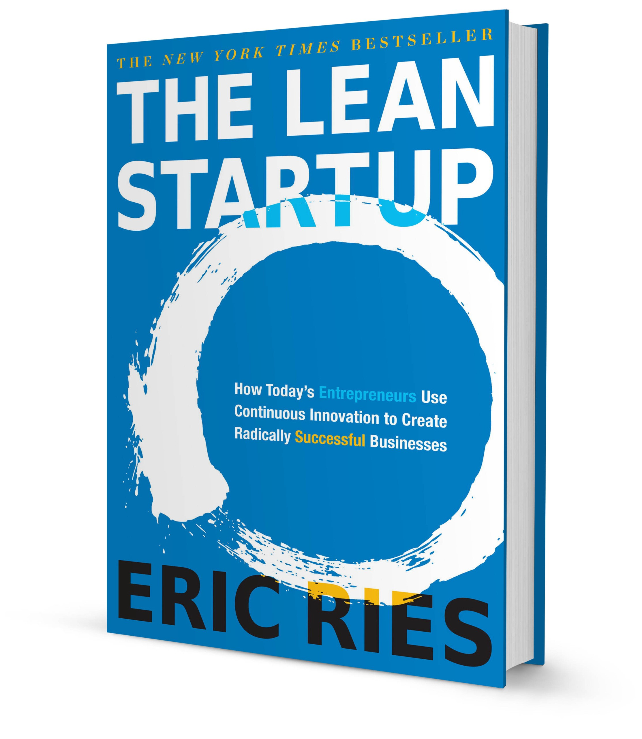 The Lean Startup. How constant innovation create