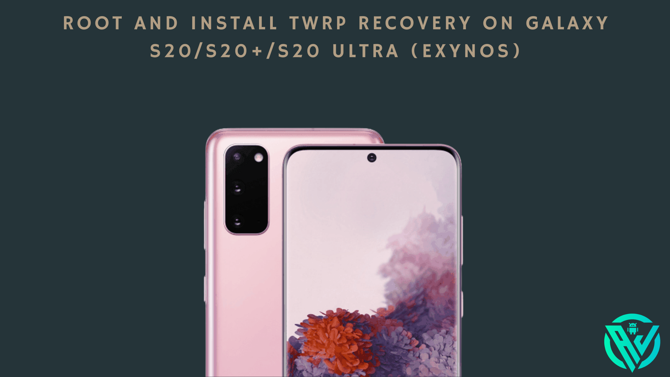 Install TWRP Recovery on Galaxy S20/S20+/S20 Ultra (Exynos) and Root with Magisk
