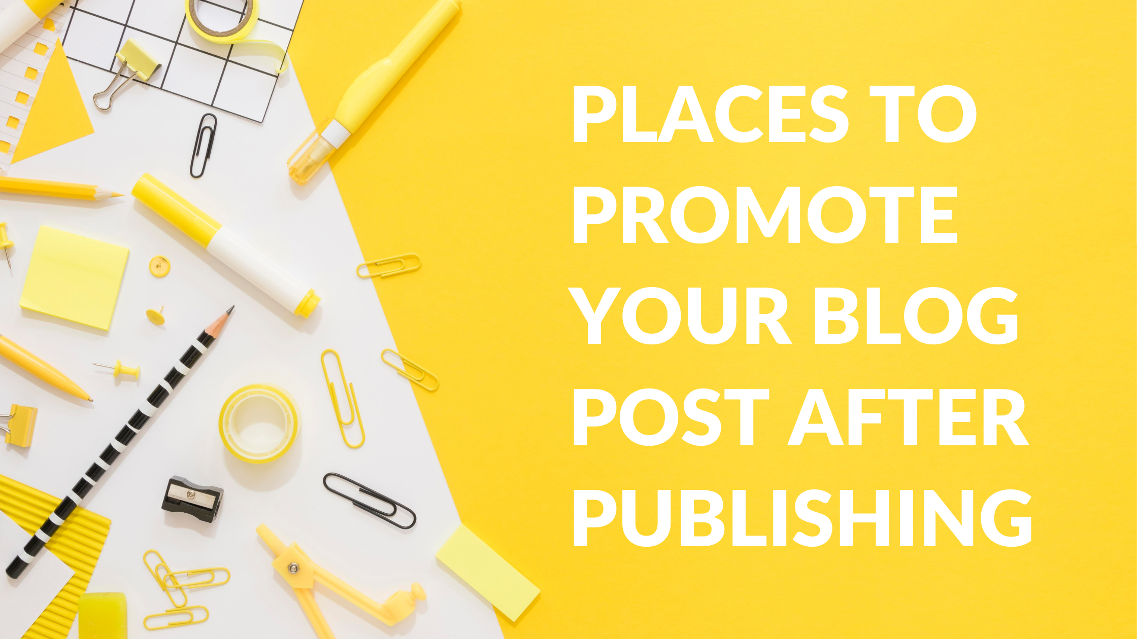 Ultimate List of Places to Promote Your Blog Post After Publishing, Places You Should Be Sharing Your Content, how to promote your blog for free, where can i post my blog for free, content sharing platforms, best place to post articles online