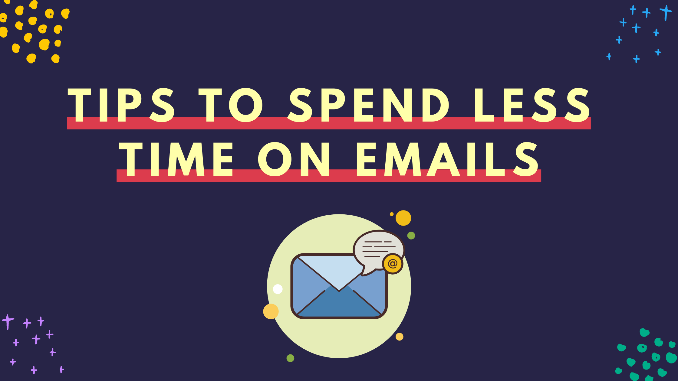 spend less time on emails, time spent on email statistics, how to get less emails, how to stop unwanted emails in gmail