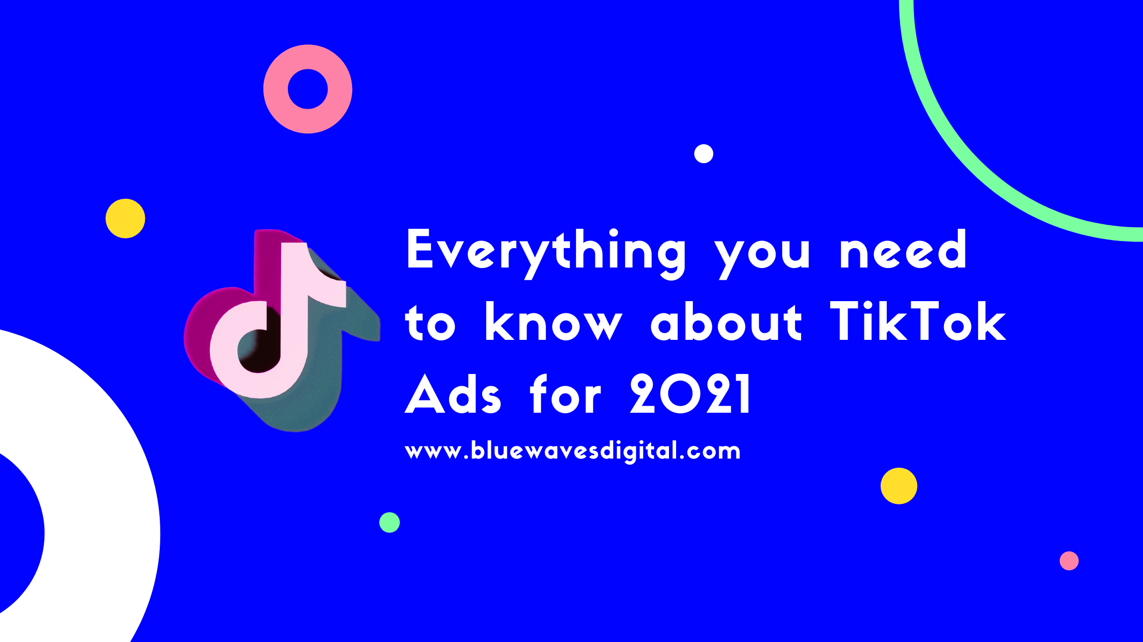 TikTok Ads — Everything You Need To Know For 2021