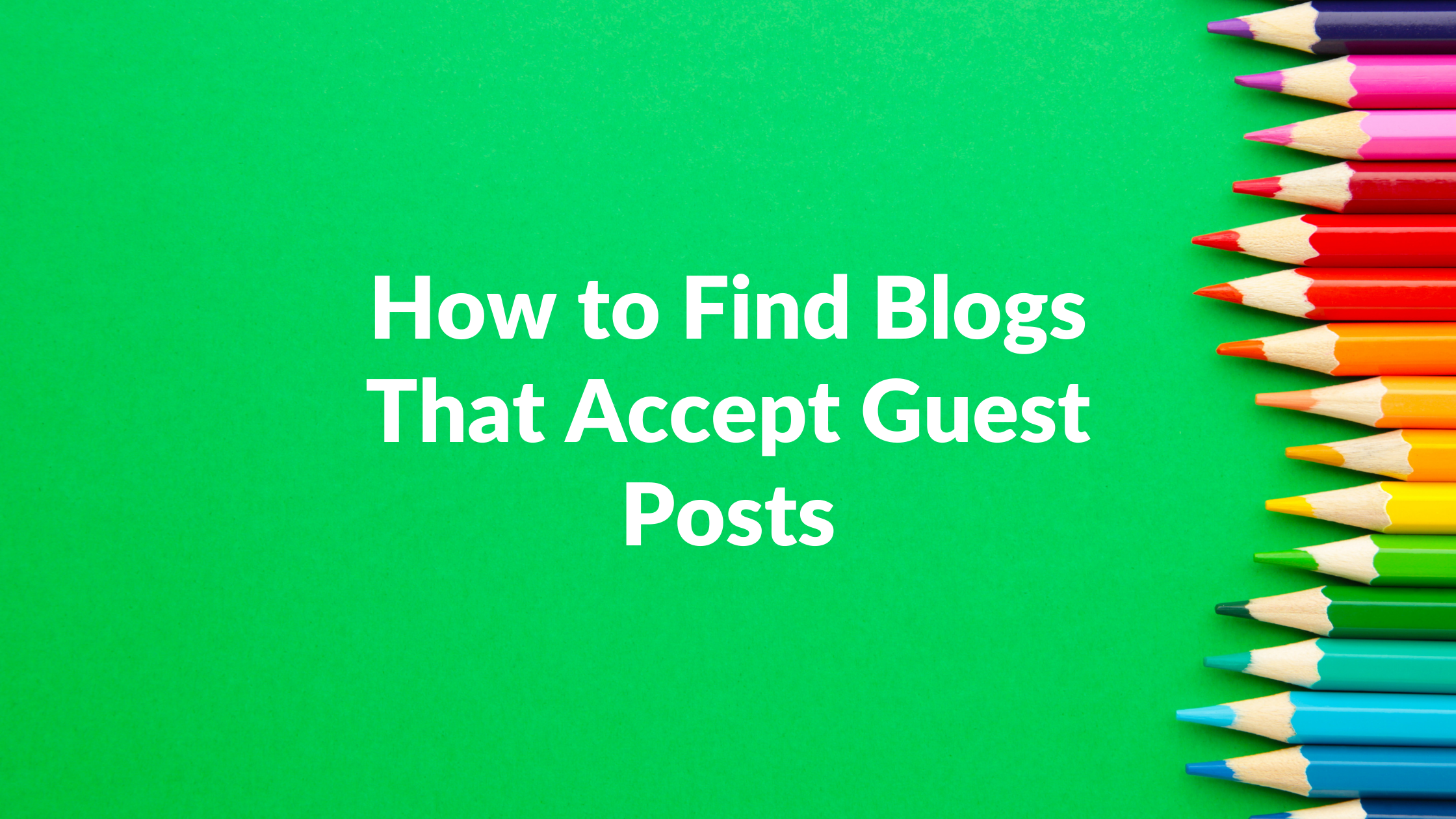 how to find blogs that accept guest posts, how to find blogs to guest post on, list of blogs that accept guest posts, free guest posting sites list 2021, How do I find a guest post opportunity