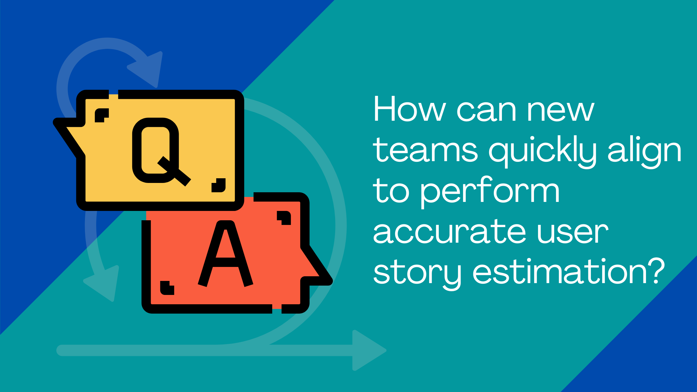 How can new teams quickly align to perform accurate user story estimation?