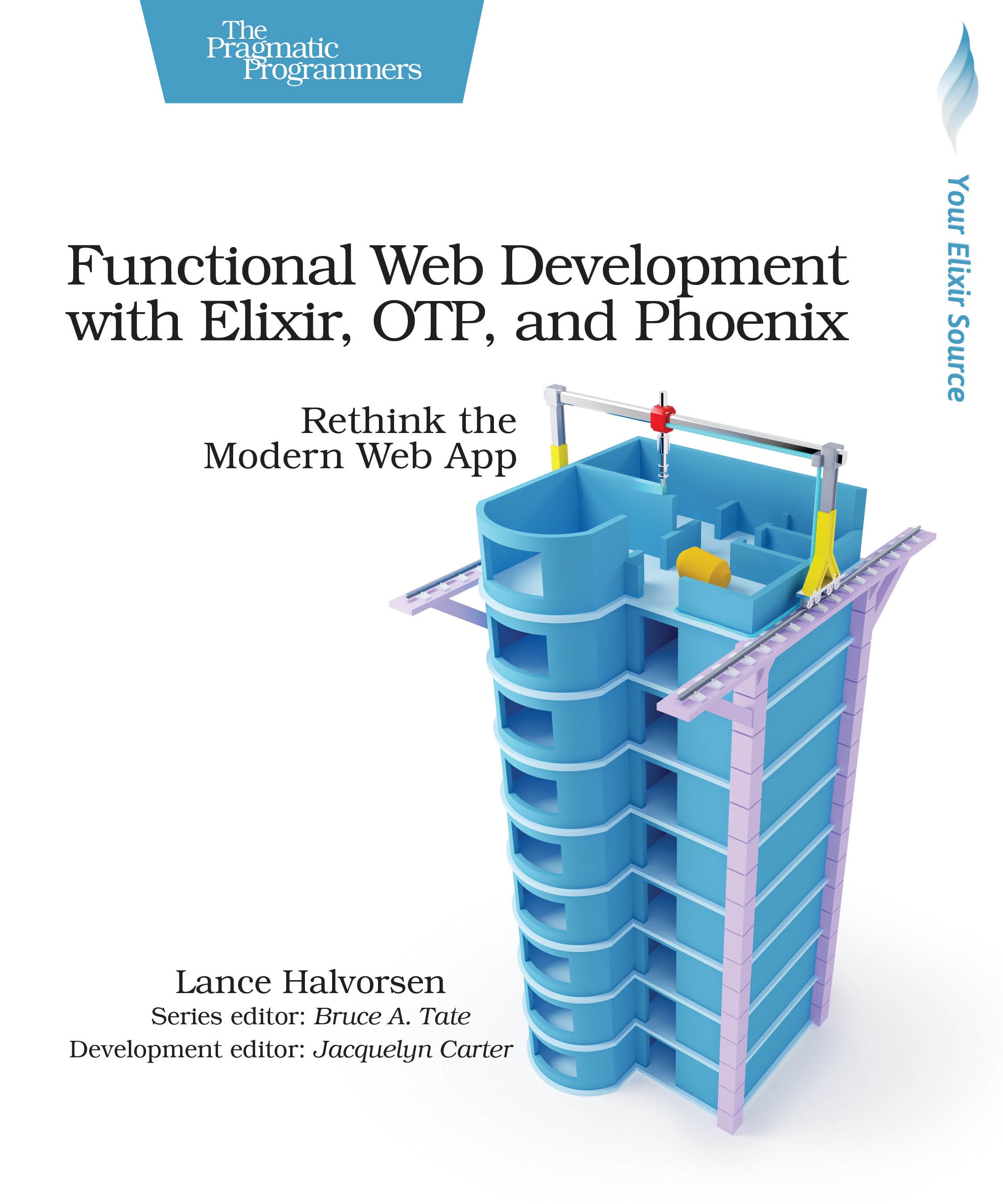 Functional Web Development with Elixir, OTP, and Phoenix — A