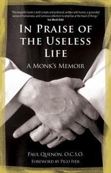 """Front cover of Paul Quenon's """"In Praise of the Useless Life"""" shows hands of Trappist monk crossed in front of him."""