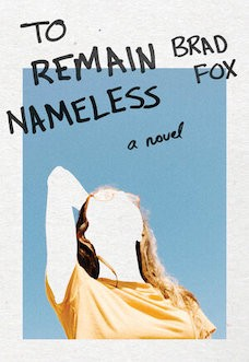 Book cover: To Remain Nameless by Brad Fox