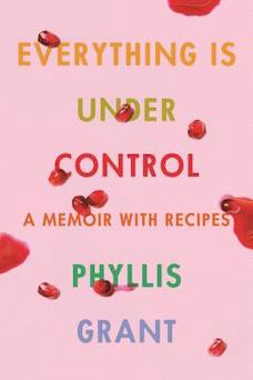 Book cover: Everything is Under Control by Phyllis Grant
