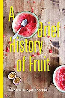 Book cover: A Brief History of Fruit by Kimberly Quiogue Andrews