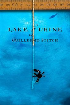 Book cover: Lake of Urine by Guillermo Stitch