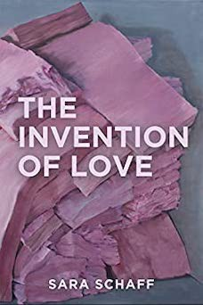 Book cover: The Invention of Love by Sara Schaff