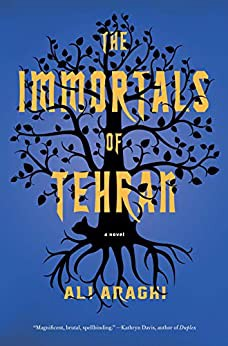 Book cover: The Immortals of Tehran by Ali Araghi
