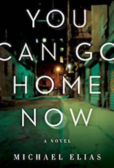 Book cover: You Can Go Home Now by Michael Elias