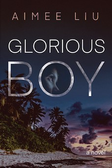 Book cover: Glorious Boy by Aimee Liu