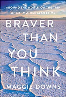 Book cover: Braver Than You Think by Maggie Downs