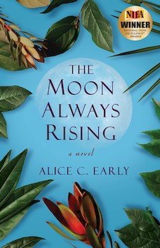 Book cover: The Moon Always Rising by Alice C. Early