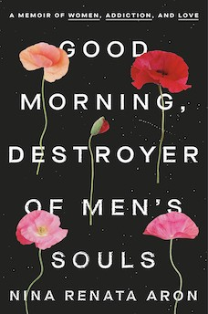 Book cover: Good Morning, Destroyer of Men's Souls by Nina Renata Aron
