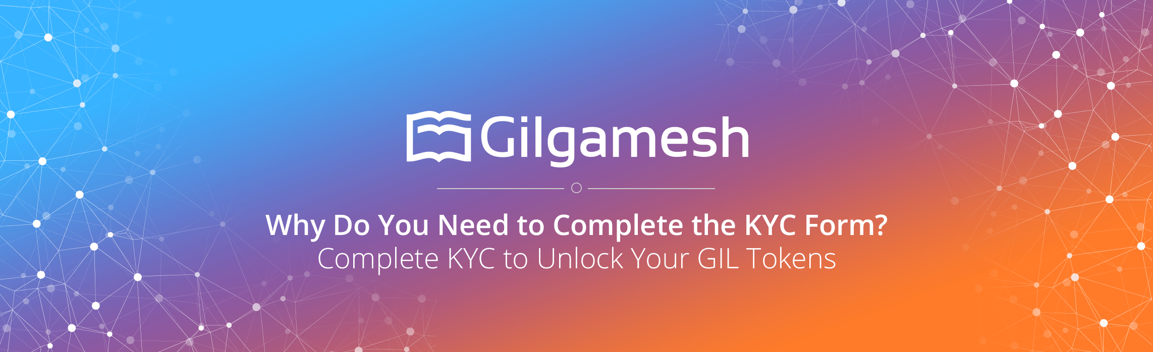 Why Do You Need to Complete the KYC Form? - Gilgamesh