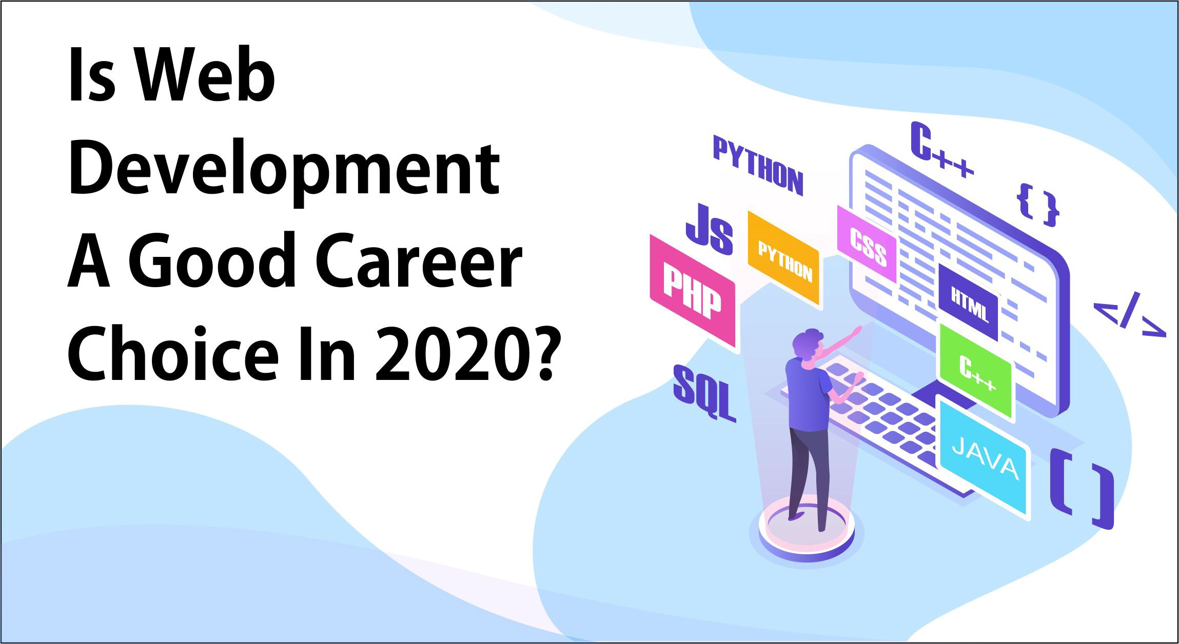 Is Web Development A Good Career Choice In 2020 By Global Employees Medium
