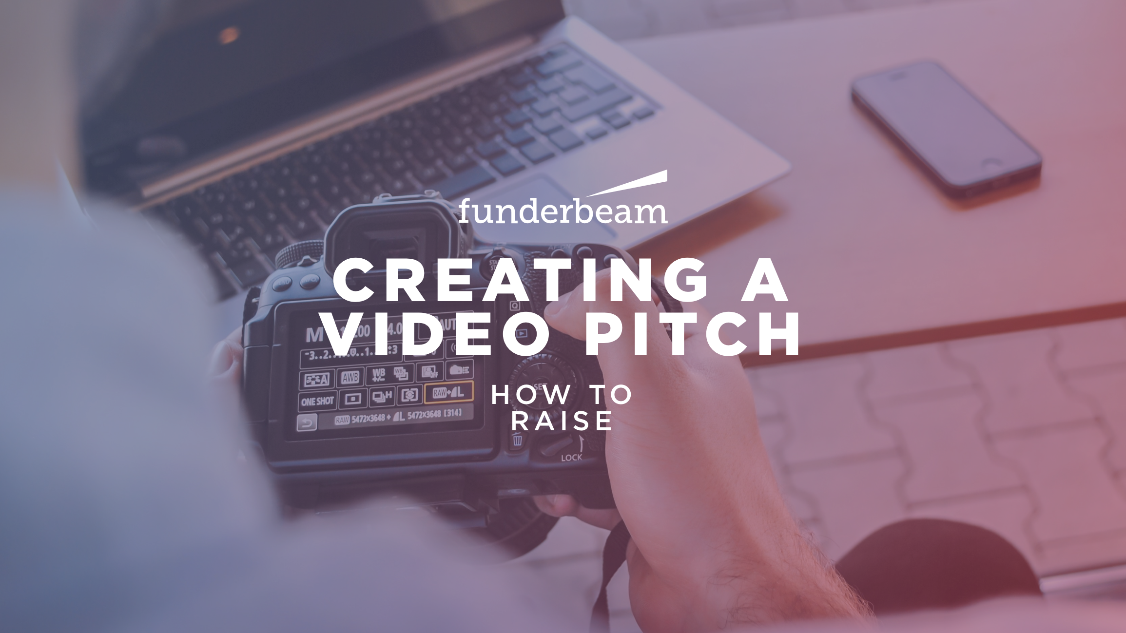 3) How to Create a Video Pitch? - Funderbeam Wire