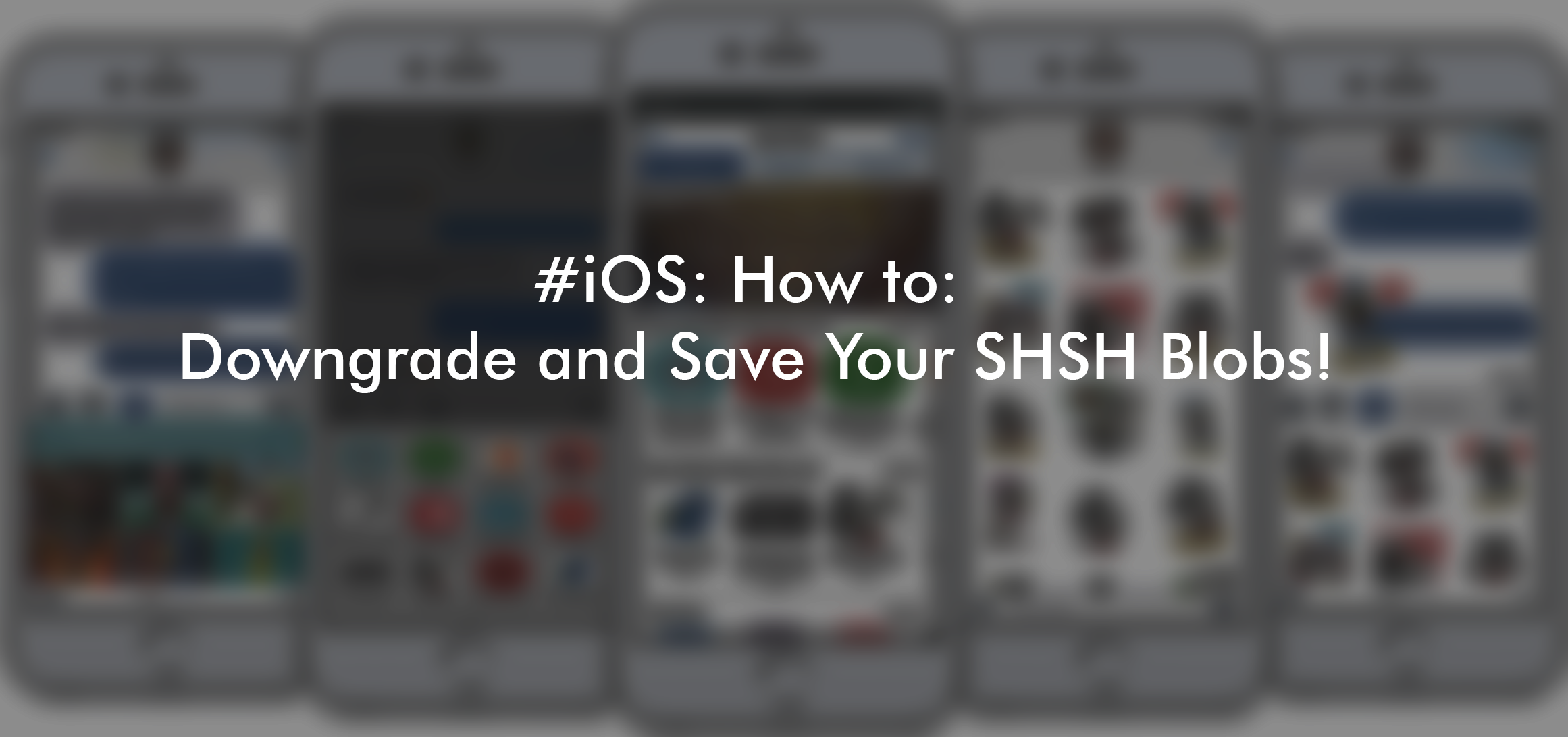 iOS Guide: How To Downgrade And Save SHSH Blobs! - Metodix - Medium