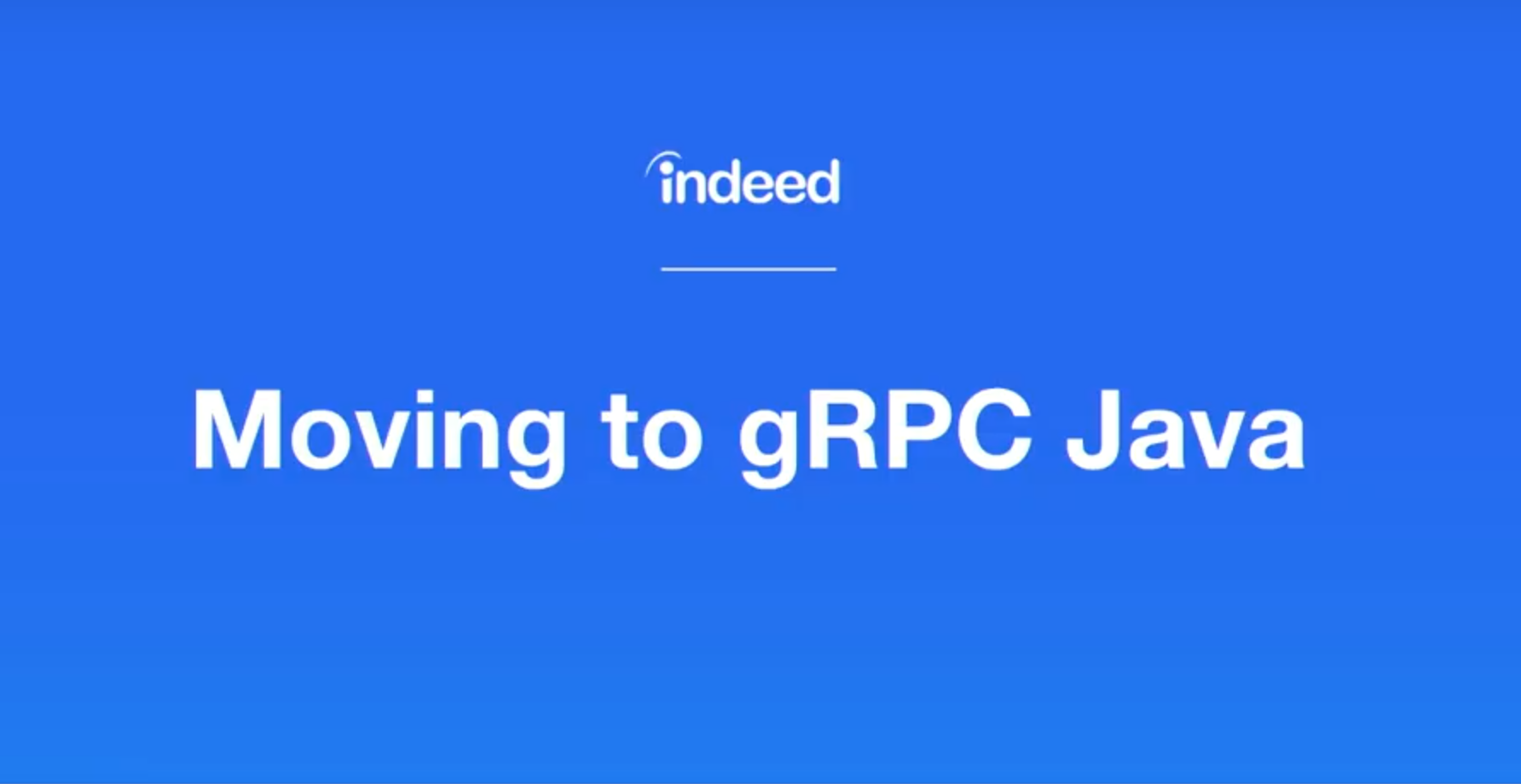 Scaling Software Platforms: Moving to gRPC Java - Indeed