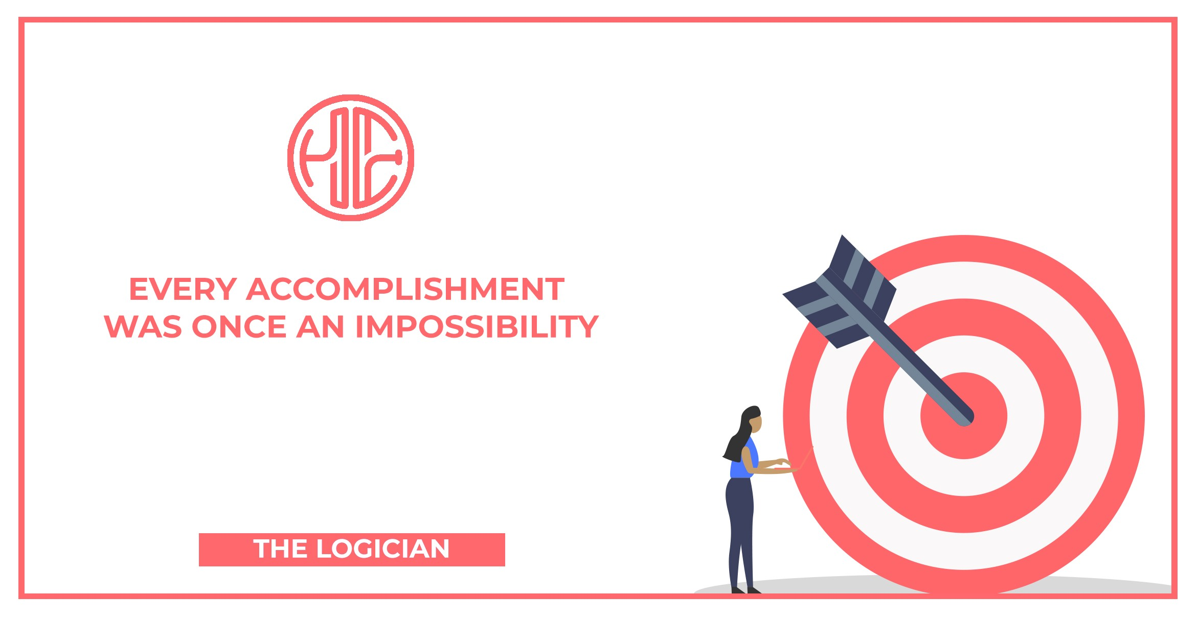 Acomplishment every accomplishment was once an impossibility - the