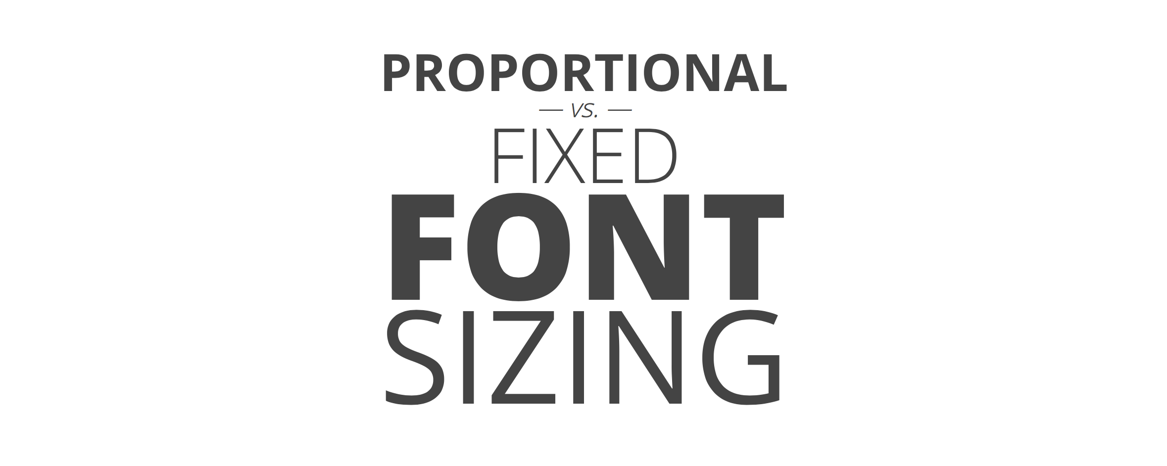 Using Proportional Font Scaling With Responsive Web Design By Derek Mcburney Evans Hunt