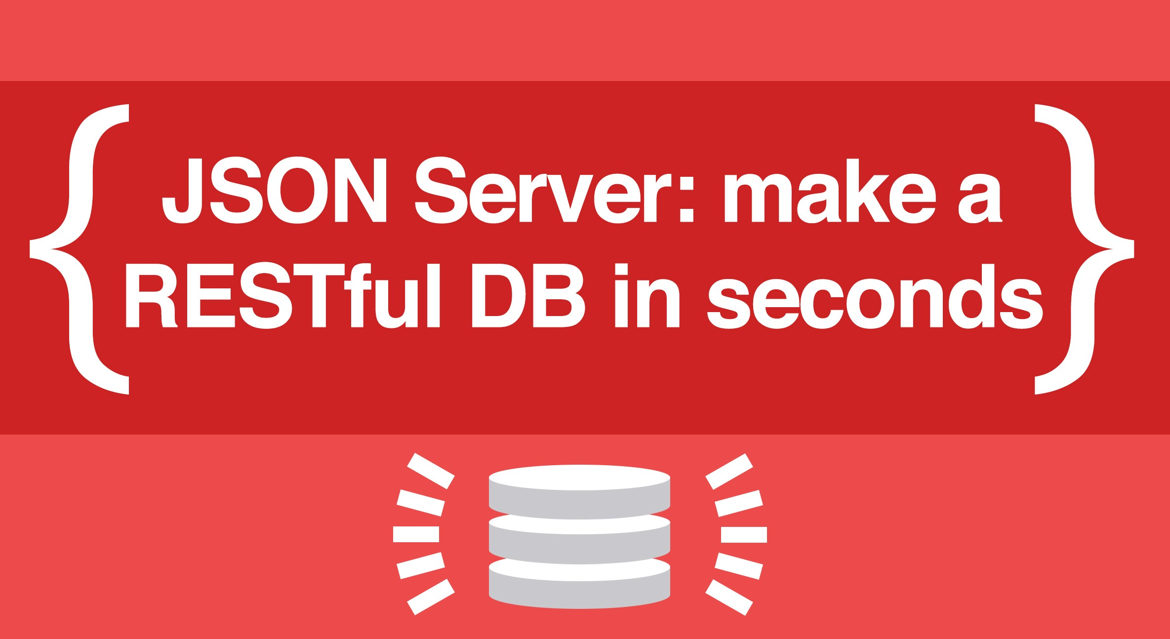 Using JSON Server to Create a Restful Server in 5 seconds