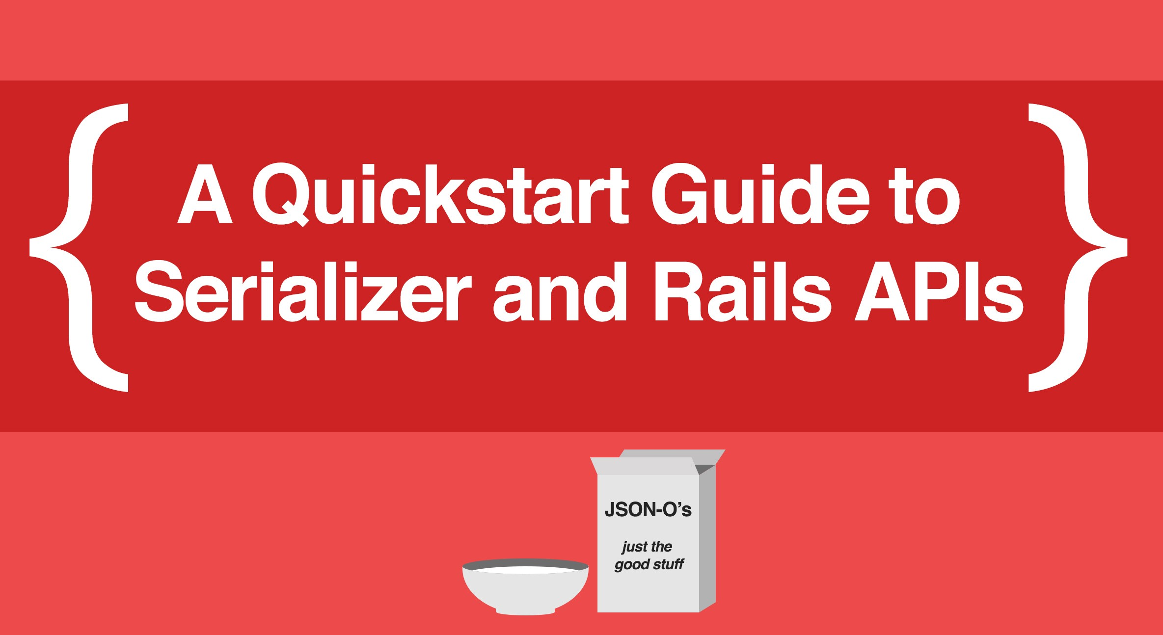 A Quickstart Guide to Using Serializer With Your Ruby on