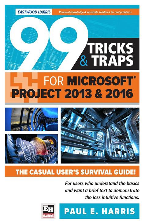 Pdf 99 Tricks And Traps For Microsoft Office Project 2013 By Paul E Harris By Lenyima Jul 2020 Medium