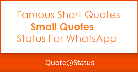 53 Small Quotes Famous Short Quotes And Whatsapp Status