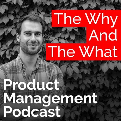 Podcast cover art for the why and the what product management podcast.