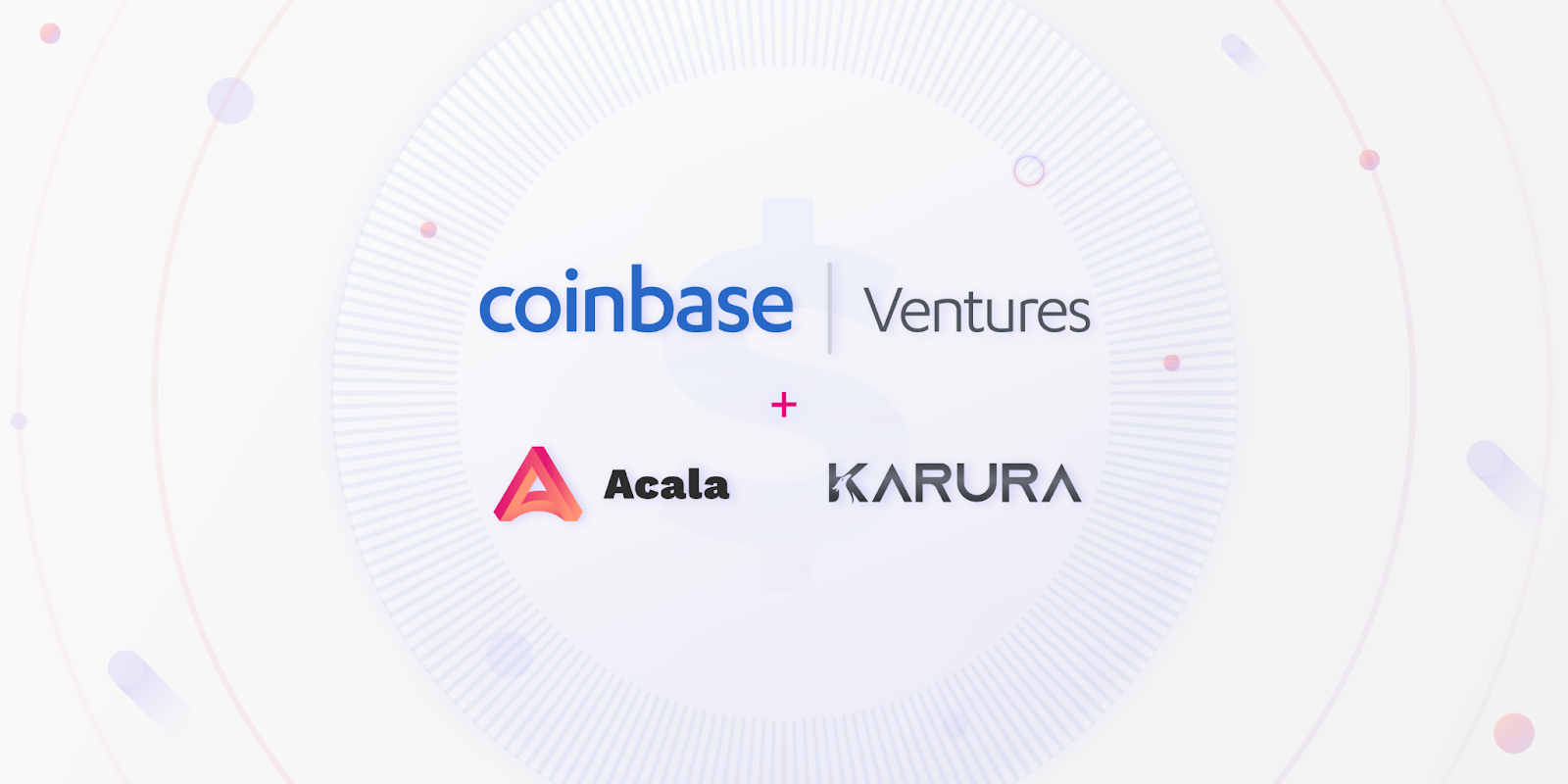 Coinbase Ventures invested an unspecified sum in Acala