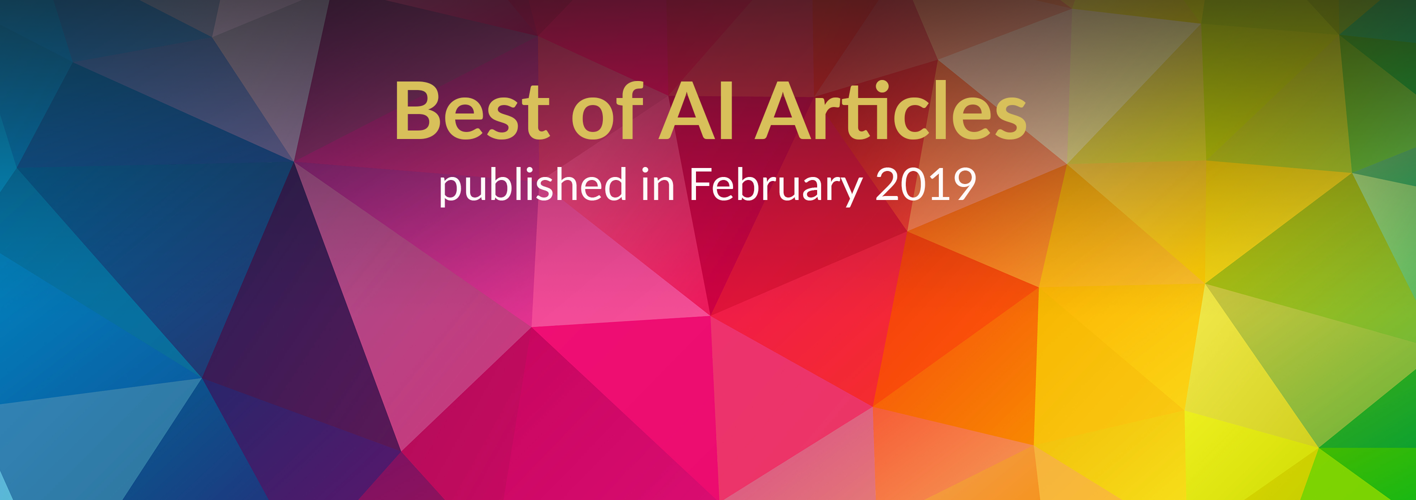 The Best of AI: New Articles Published This Month (February 2019)