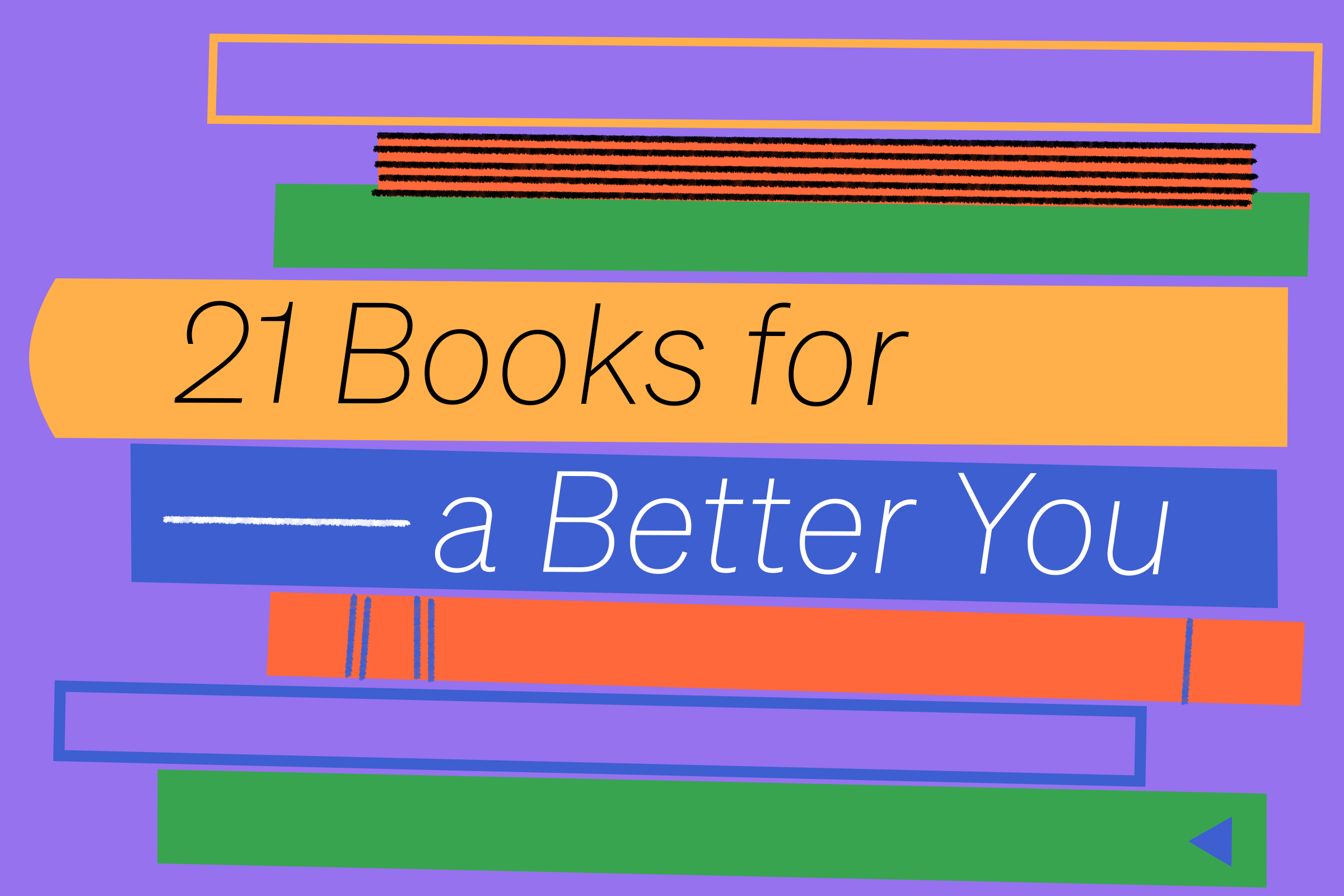 """An illustration of a stack of books, with the title """"21 Books for a Better You"""""""