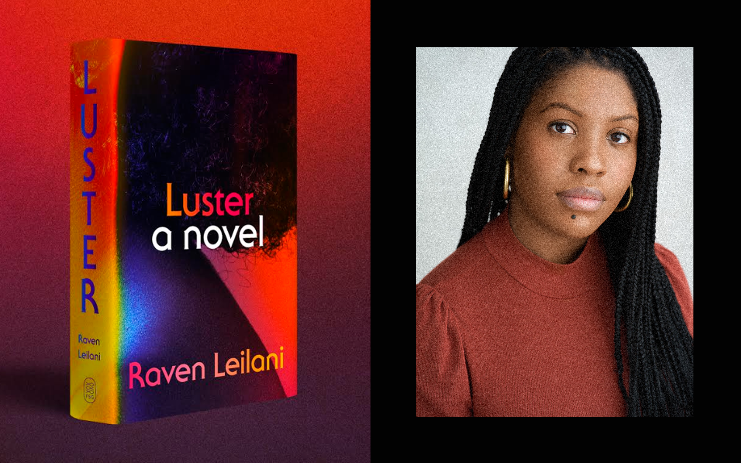 Side-by-side image of the book cover of Luster, along with a portrait shot of Raven Leilani.