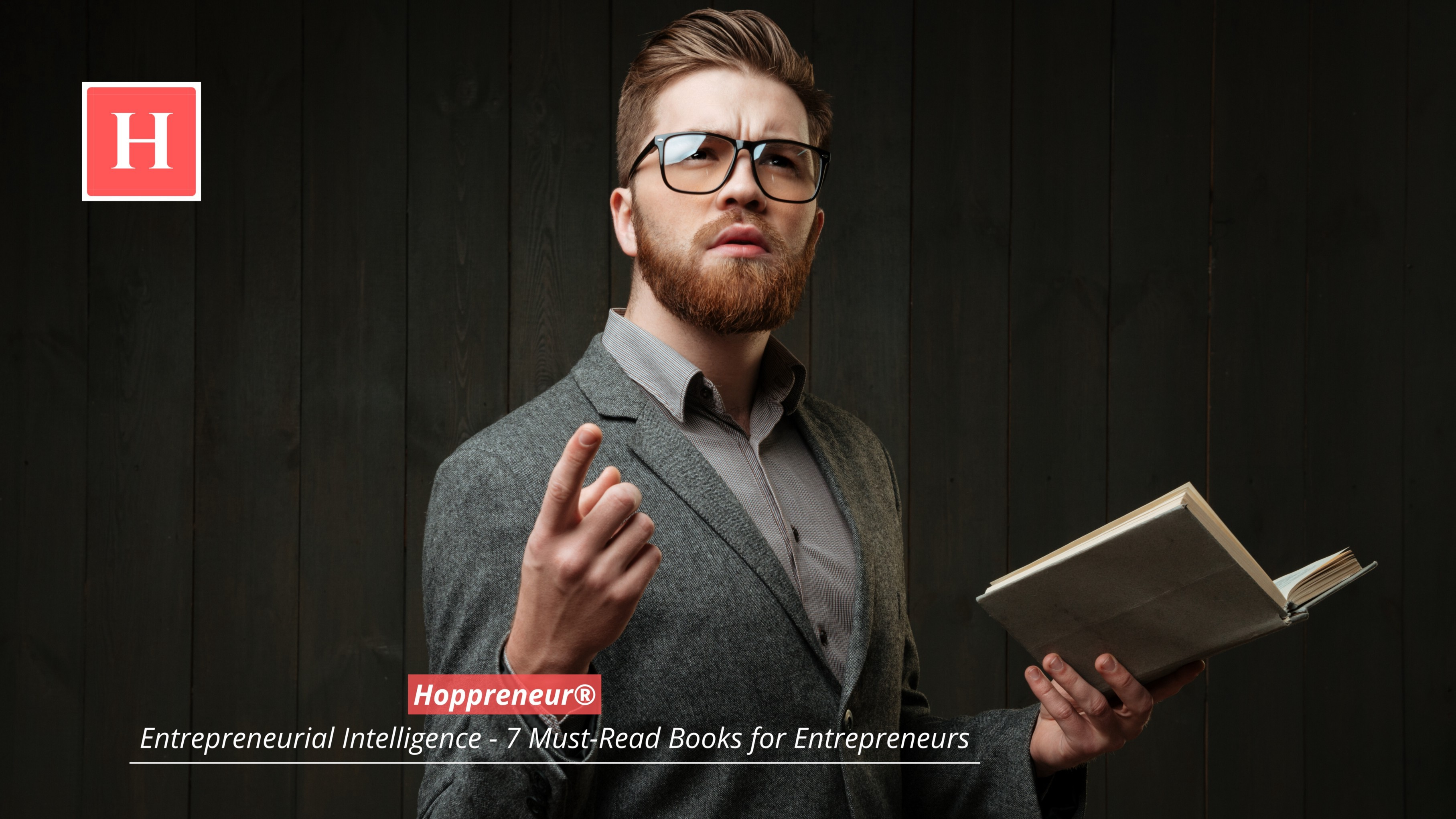 Interested in starting and developing a successful entrepreneurial career then start seven must-read books for entrepreneurs, published by Hoppreneur/Entrepreneurial Intelligence Guide at Medium/Photo by Hoppreneur