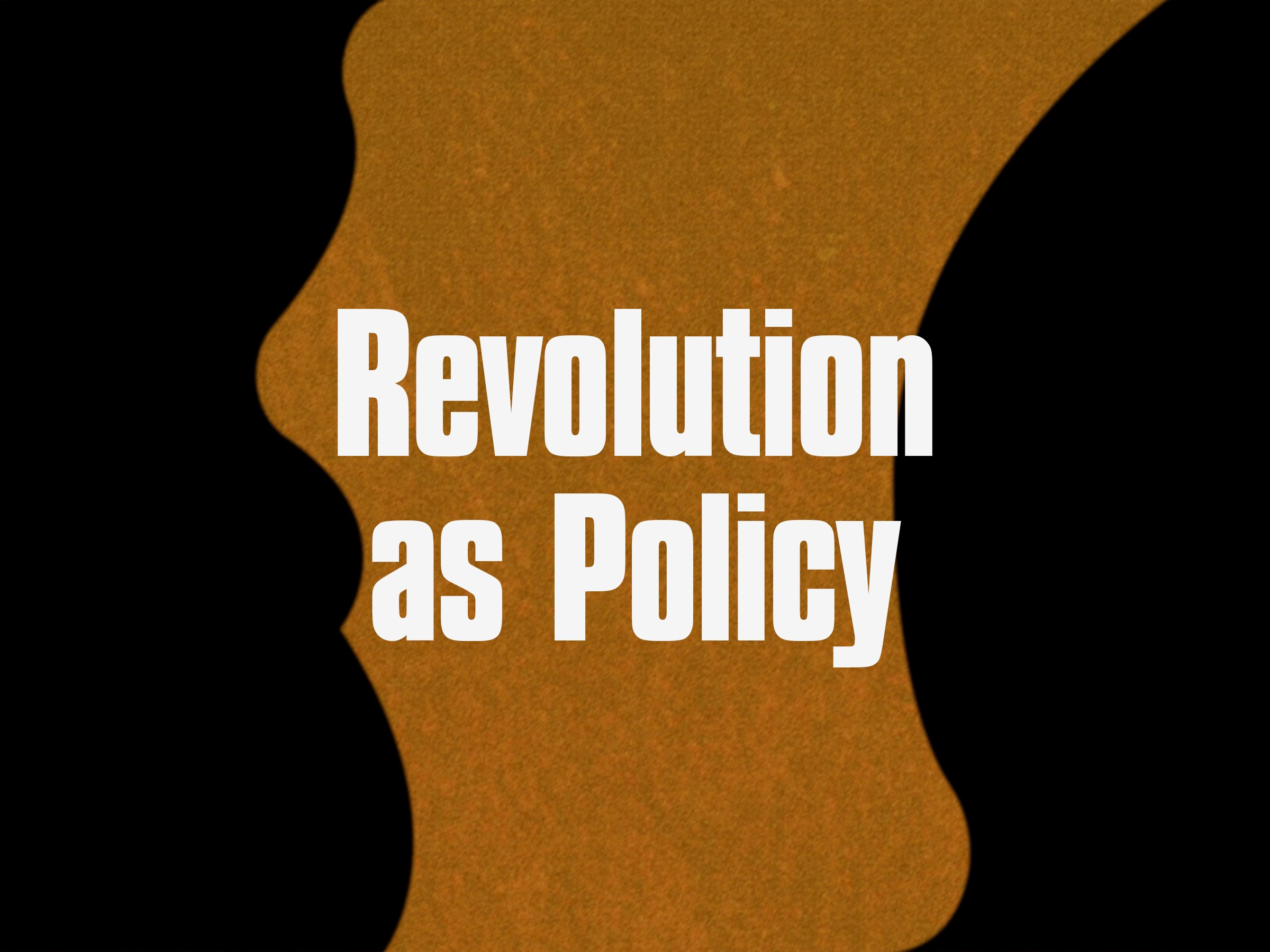 Revolution as Policy